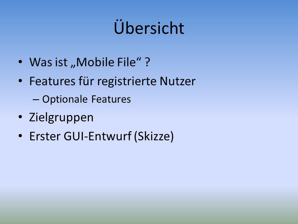 """Übersicht Was ist """"Mobile File Features für registrierte Nutzer"""