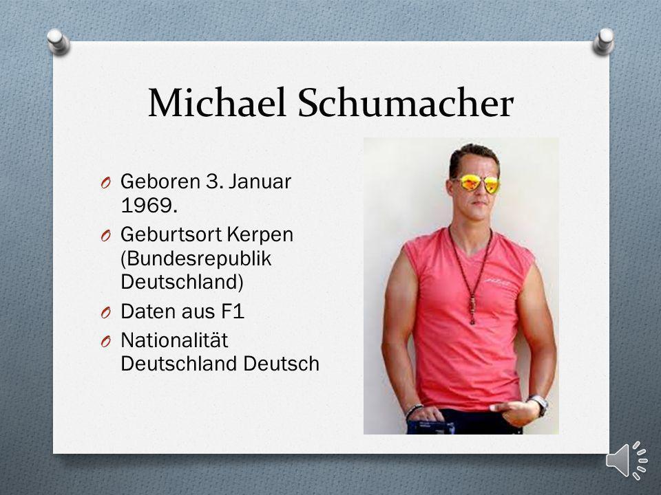 Michael Schumacher Geboren 3. Januar 1969.