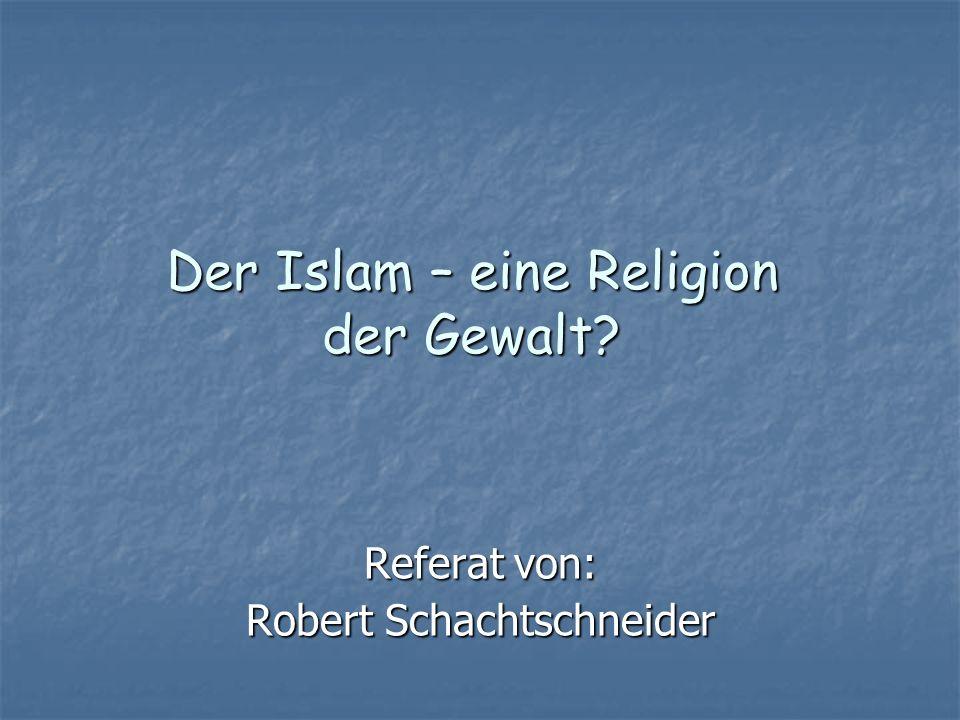 Der Islam – eine Religion der Gewalt