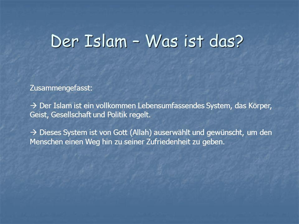 Der Islam – Was ist das Zusammengefasst: