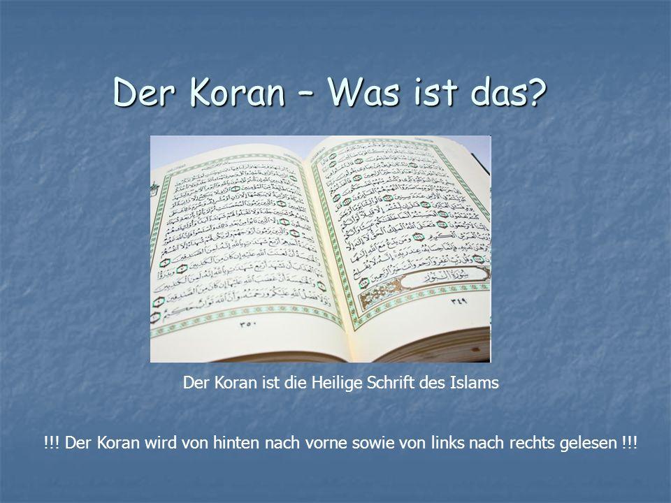 Der Koran ist die Heilige Schrift des Islams