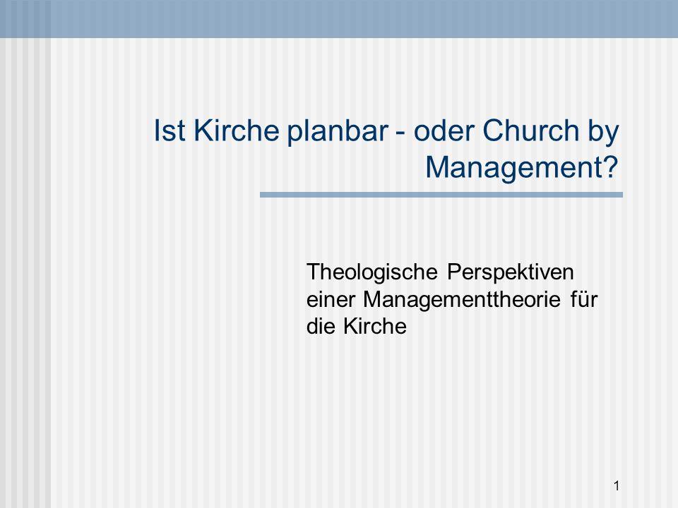 Ist Kirche planbar - oder Church by Management