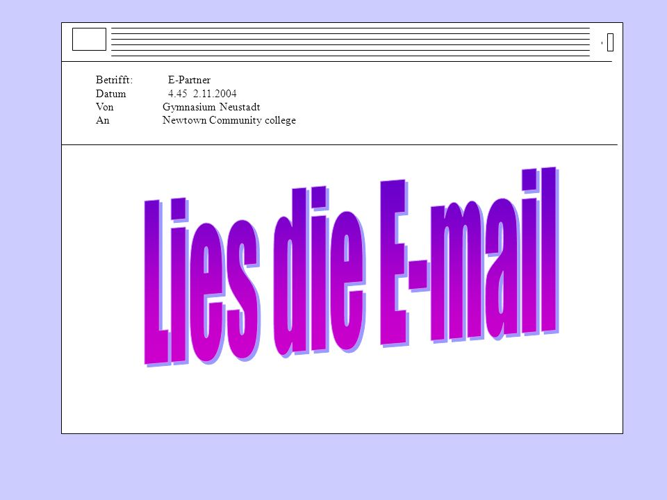 Lies die E-mail Betrifft: E-Partner Datum 4.45 2.11.2004