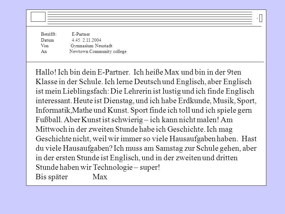 Betrifft: E-Partner Datum 4.45 2.11.2004. Von Gymnasium Neustadt. An Newtown Community college.