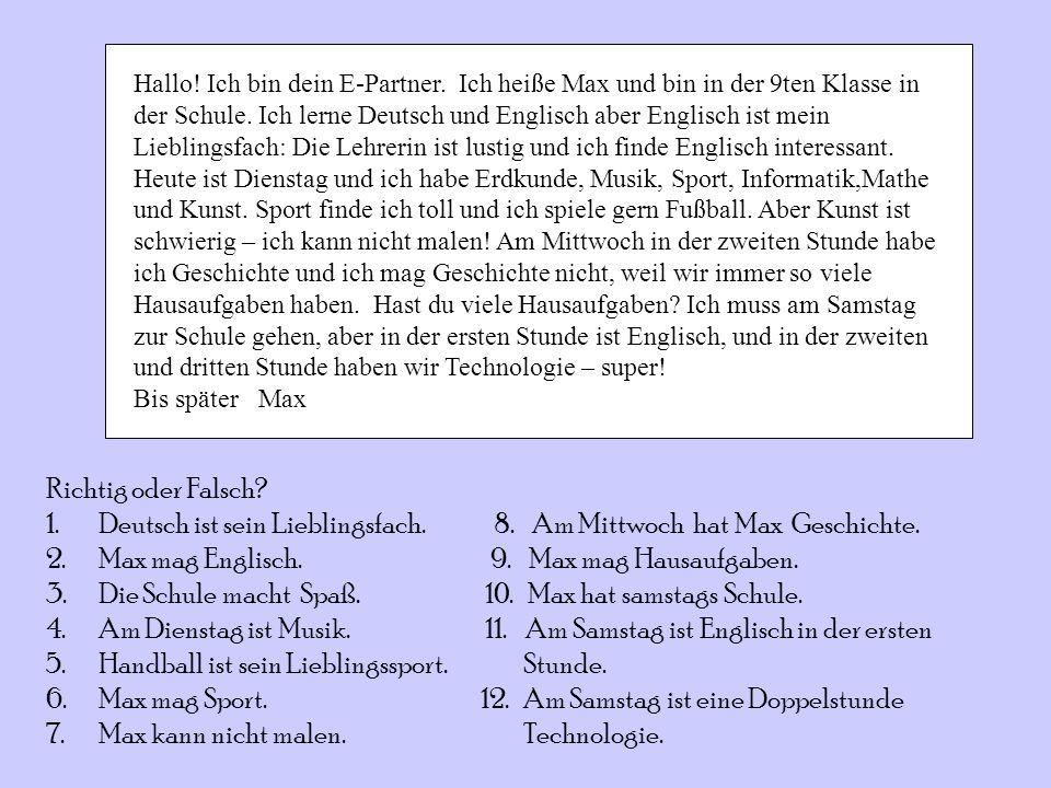 Deutsch ist sein Lieblingsfach. 8. Am Mittwoch hat Max Geschichte.