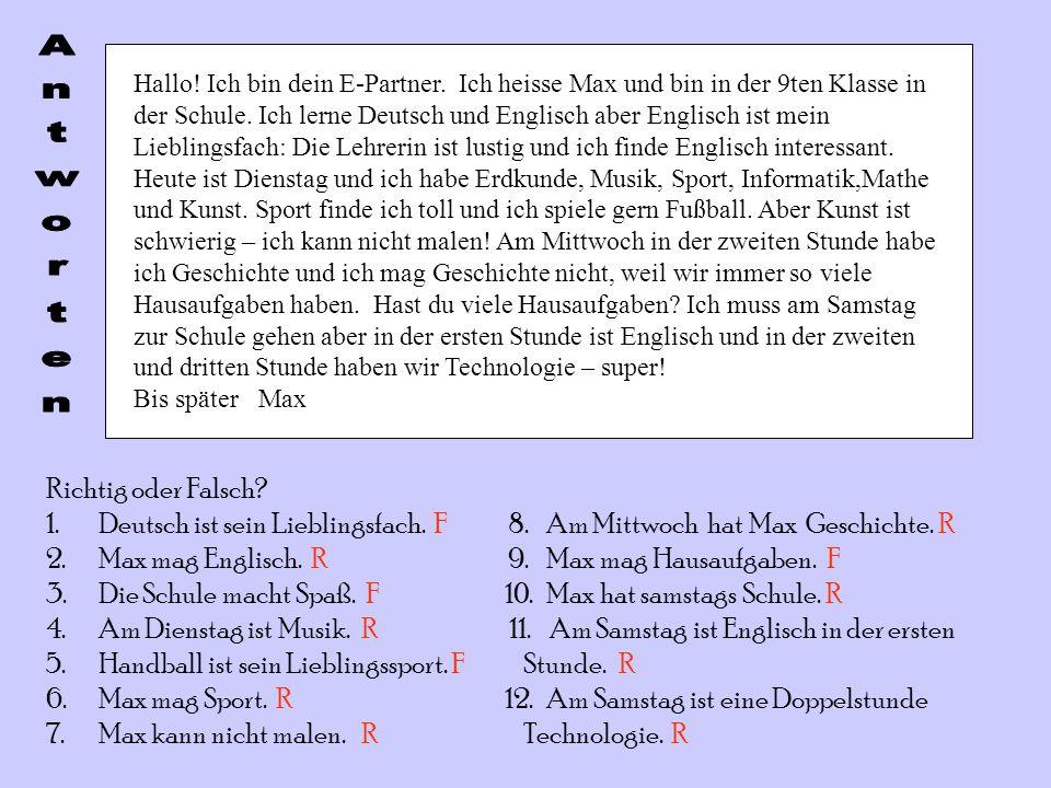 Deutsch ist sein Lieblingsfach. F 8. Am Mittwoch hat Max Geschichte. R