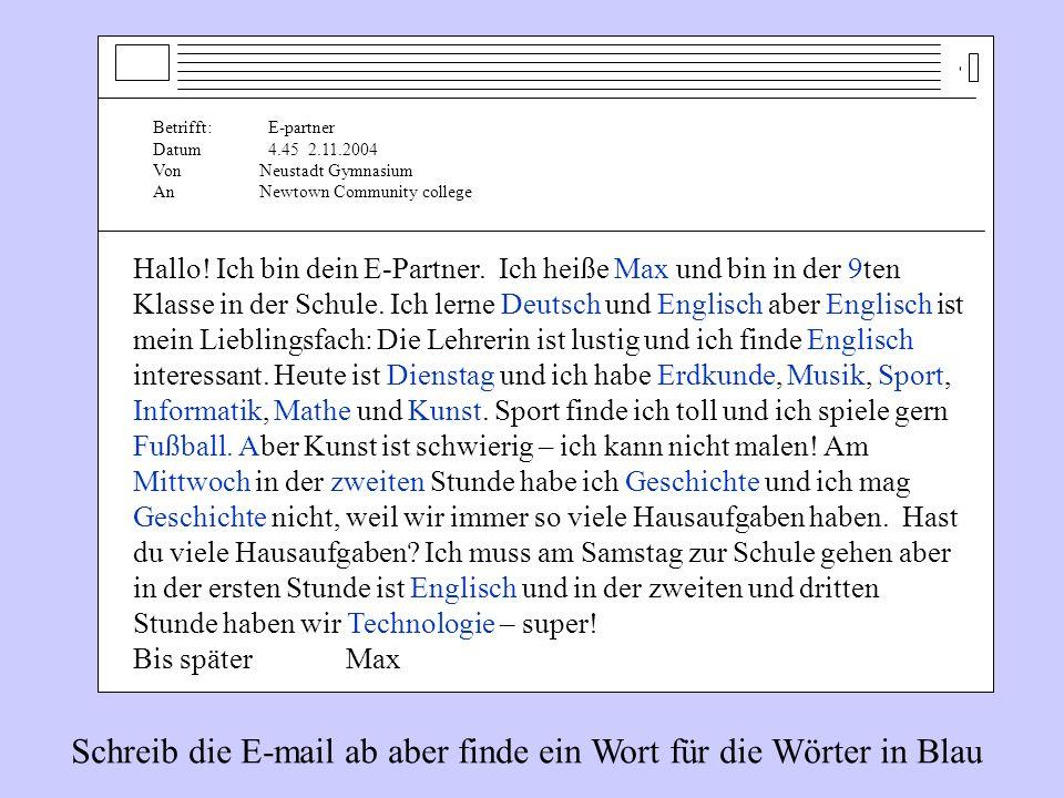 Schreib die E-mail ab aber finde ein Wort für die Wörter in Blau