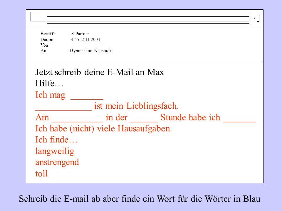 Jetzt schreib deine E-Mail an Max Hilfe… Ich mag _______