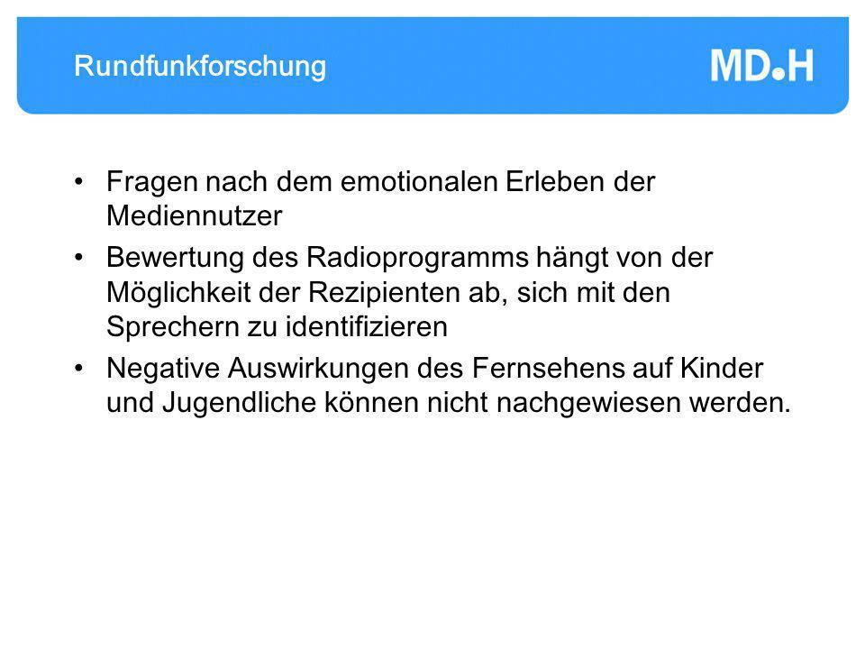 Rundfunkforschung Fragen nach dem emotionalen Erleben der Mediennutzer.