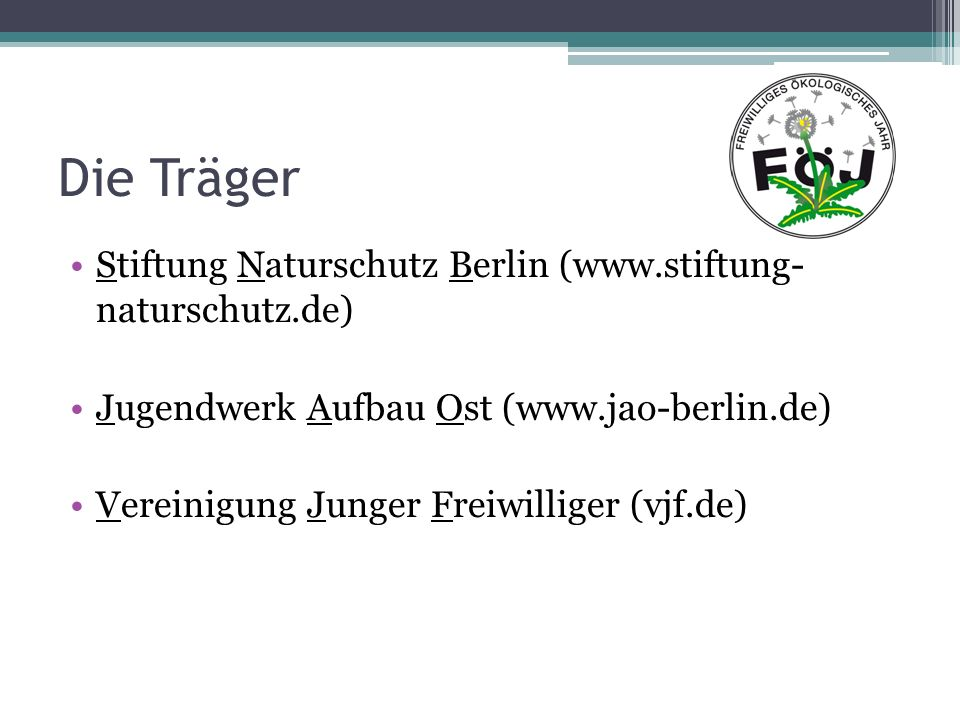 Die Träger Stiftung Naturschutz Berlin (www.stiftung- naturschutz.de)