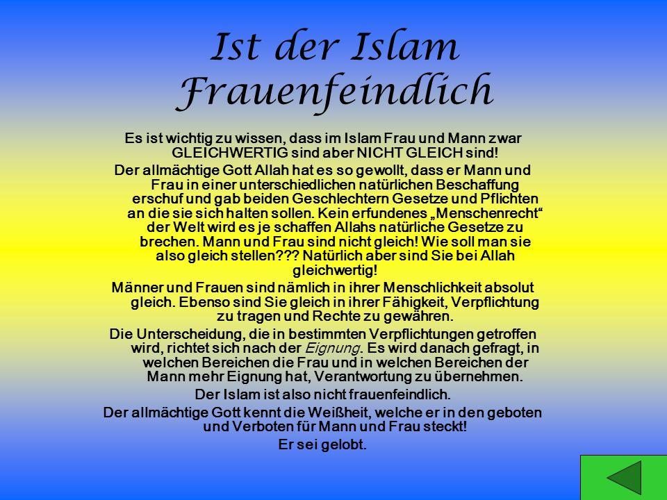 Der Islam ist also nicht frauenfeindlich.