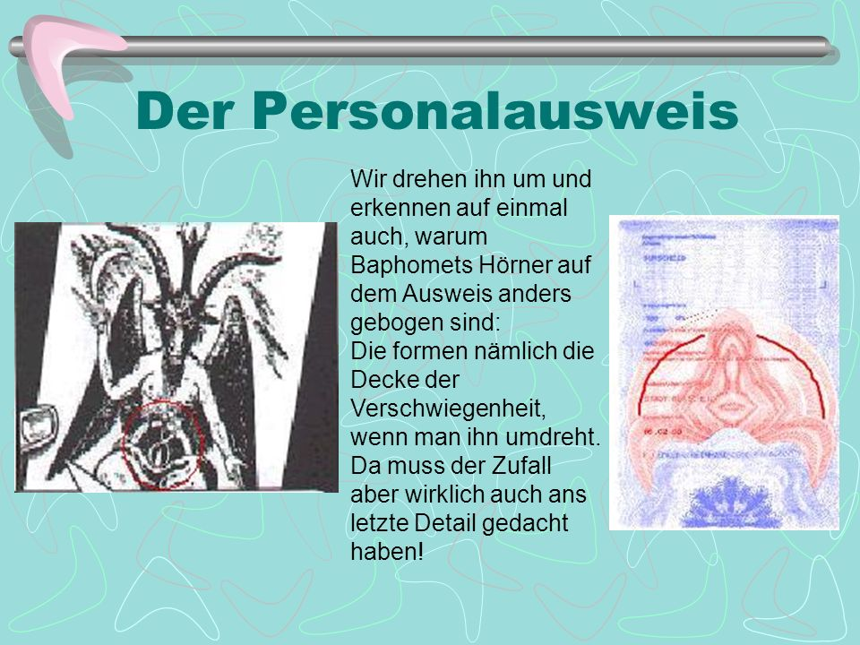 Der Personalausweis Wir drehen ihn um und erkennen auf einmal auch, warum Baphomets Hörner auf dem Ausweis anders gebogen sind: