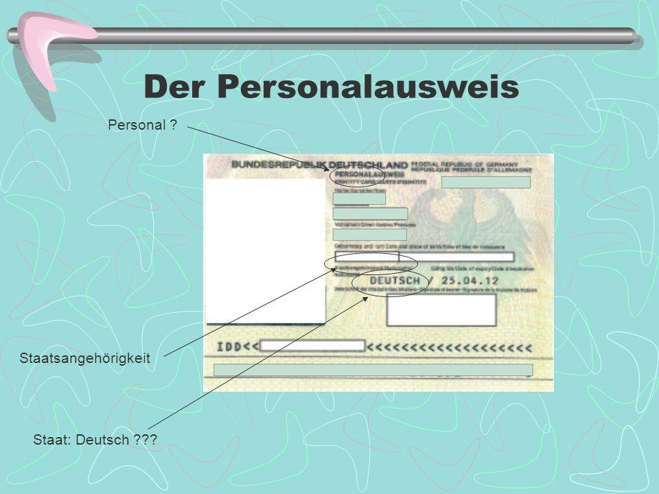 Der Personalausweis Personal Staatsangehörigkeit Staat: Deutsch