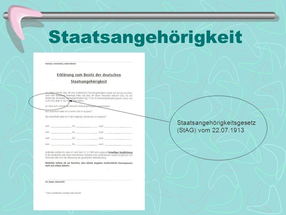 Staatsangehörigkeit Staatsangehörigkeitsgesetz (StAG) vom 22.07.1913