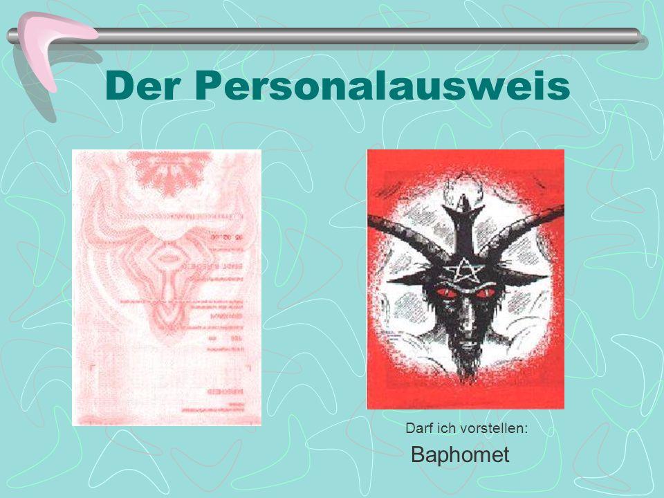 Der Personalausweis Darf ich vorstellen: Baphomet