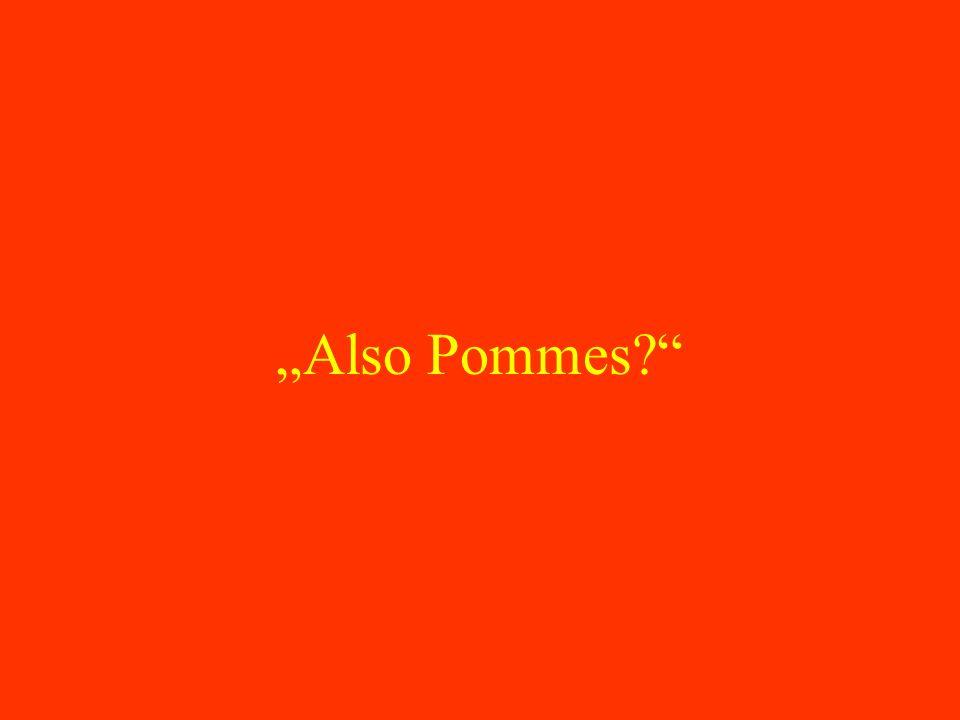 """""""Also Pommes"""