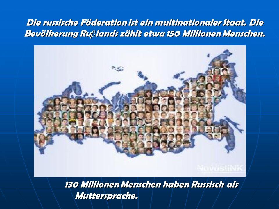 Die russische Föderation ist ein multinationaler Staat