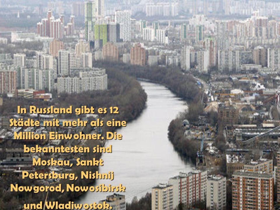 In Russland gibt es 12 Städte mit mehr als eine Million Einwohner
