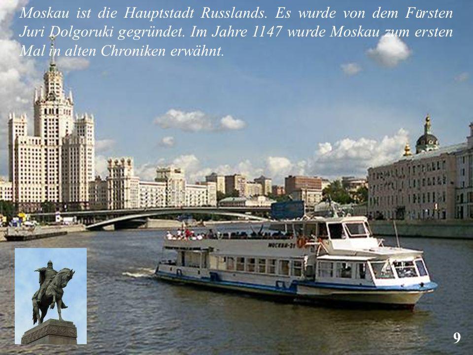 Moskau ist die Hauptstadt Russlands