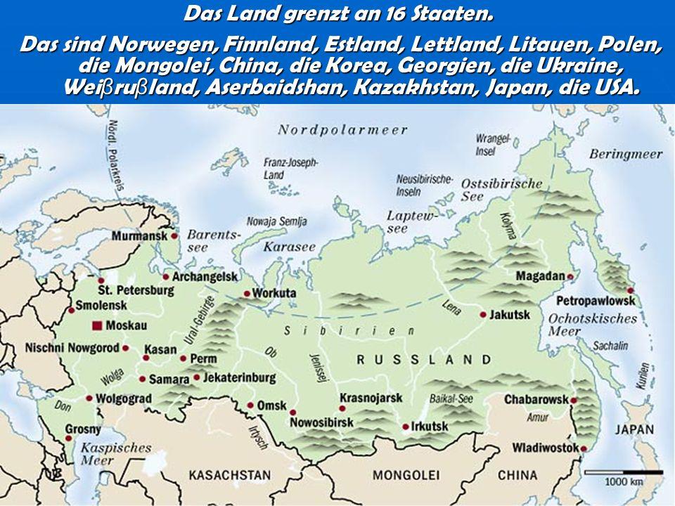 Das Land grenzt an 16 Staaten.