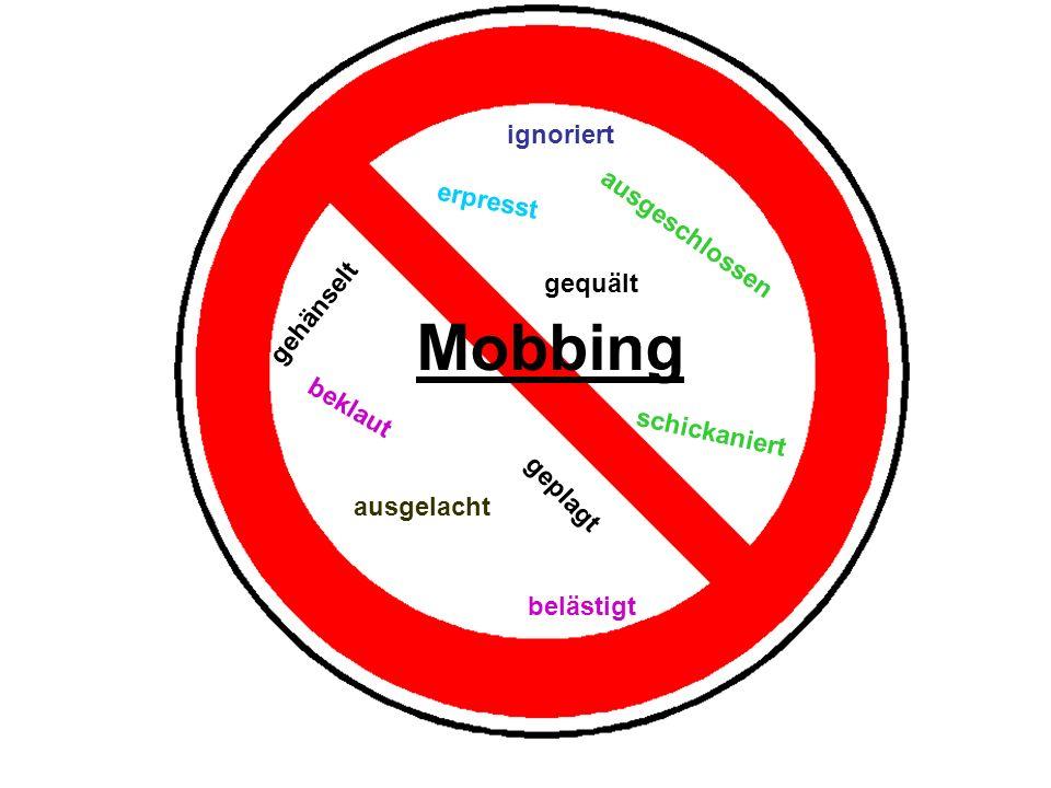 Mobbing ignoriert erpresst ausgeschlossen gehänselt gequält beklaut