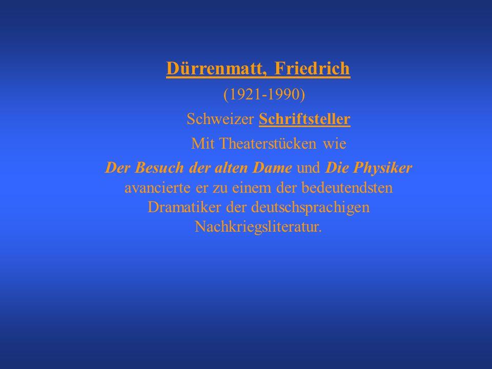 Dürrenmatt, Friedrich (1921-1990) Schweizer Schriftsteller