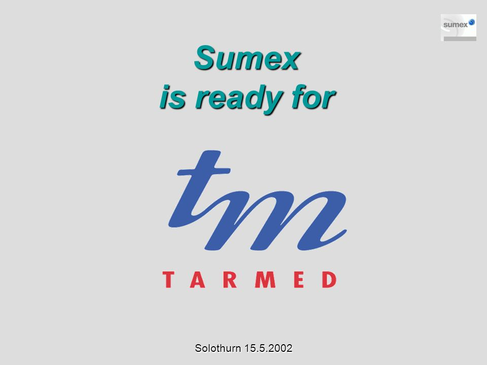 Sumex is ready for Solothurn 15.5.2002