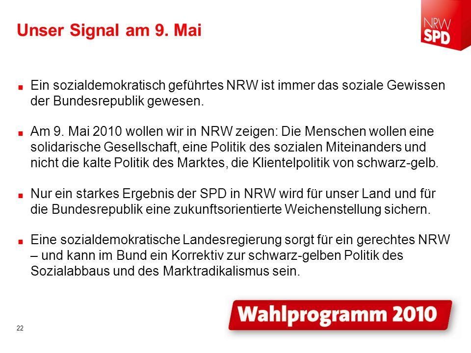 Unser Signal am 9. Mai Ein sozialdemokratisch geführtes NRW ist immer das soziale Gewissen der Bundesrepublik gewesen.