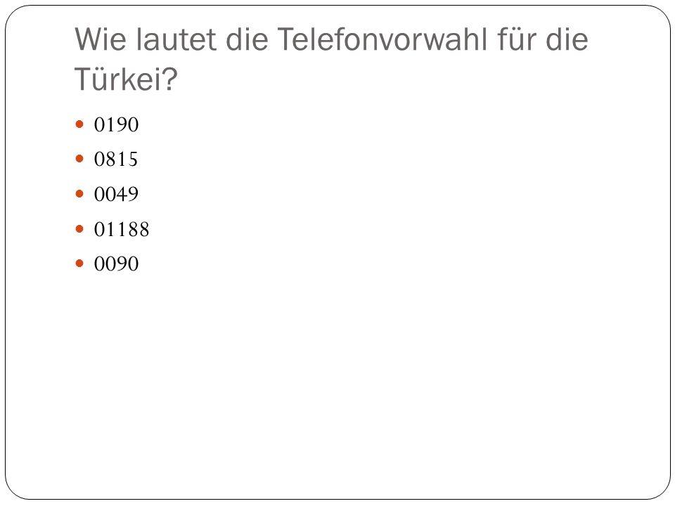 Wie lautet die Telefonvorwahl für die Türkei