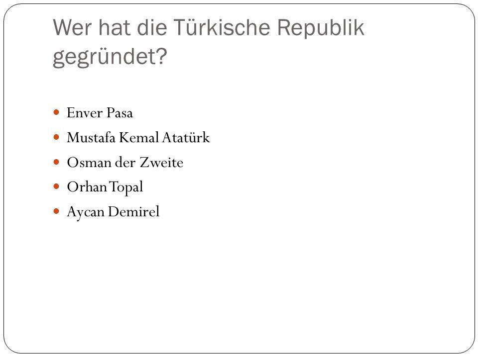 Wer hat die Türkische Republik gegründet