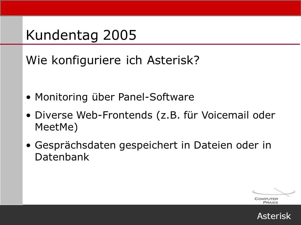 Kundentag 2005 Wie konfiguriere ich Asterisk