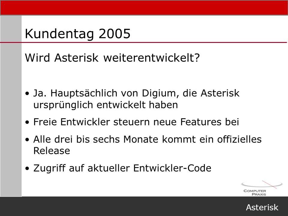 Kundentag 2005 Wird Asterisk weiterentwickelt