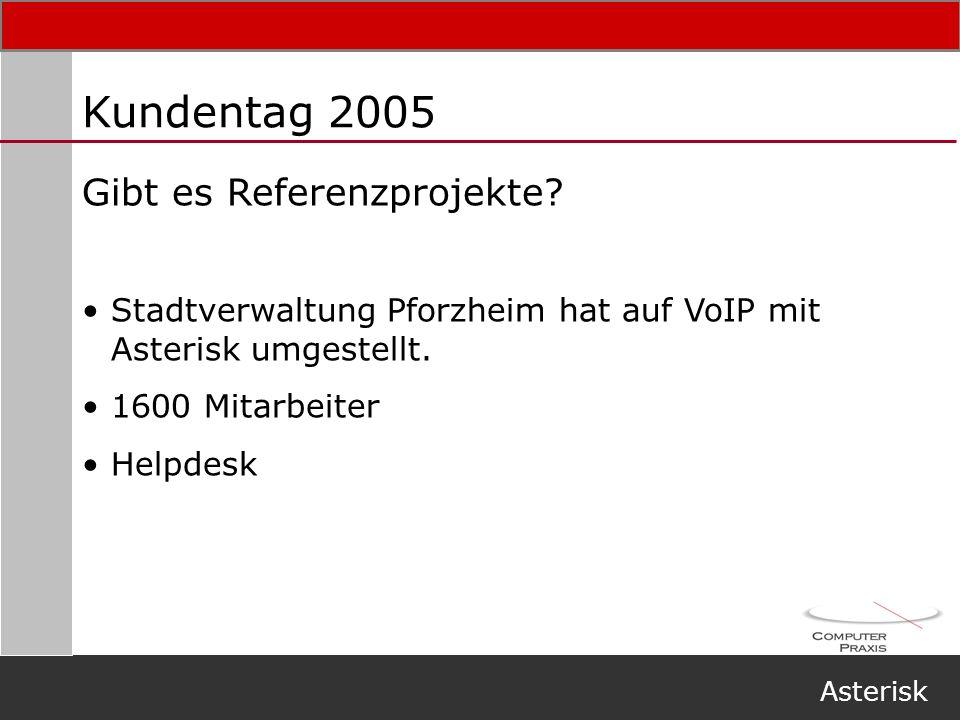 Kundentag 2005 Gibt es Referenzprojekte
