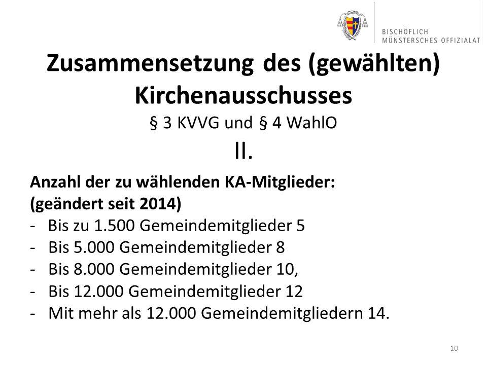 Zusammensetzung des (gewählten) Kirchenausschusses § 3 KVVG und § 4 WahlO II.