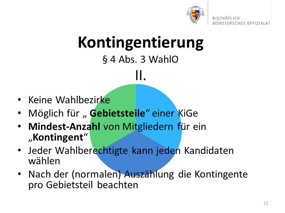 Kontingentierung § 4 Abs. 3 WahlO II.