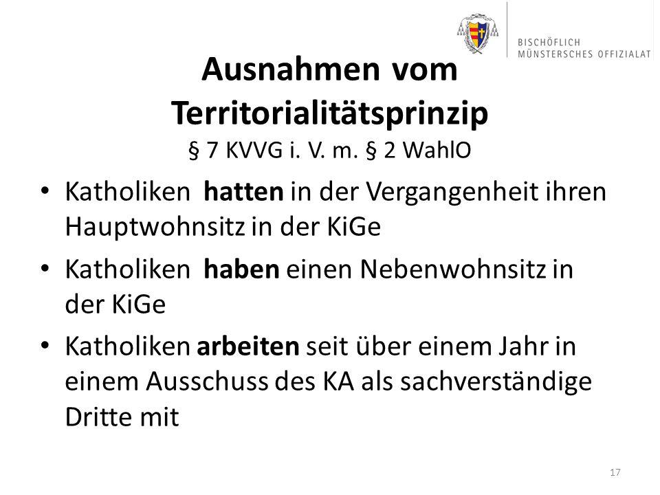 Ausnahmen vom Territorialitätsprinzip § 7 KVVG i. V. m. § 2 WahlO