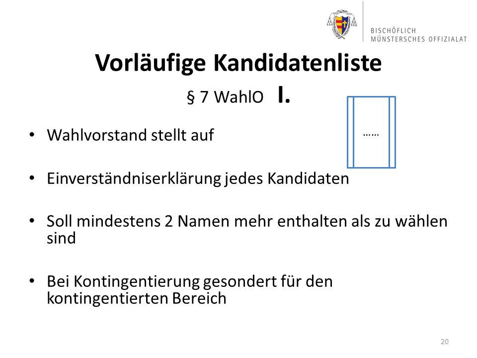 Vorläufige Kandidatenliste § 7 WahlO I.