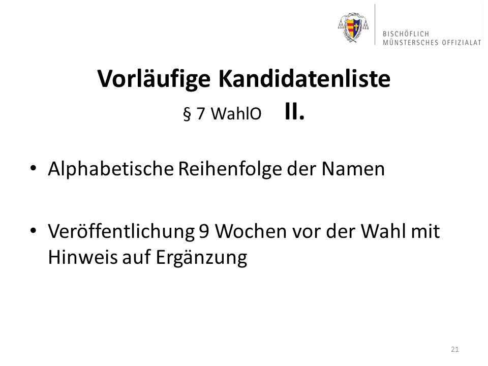 Vorläufige Kandidatenliste § 7 WahlO II.