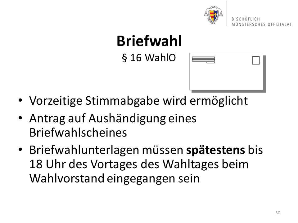 Briefwahl § 16 WahlO Vorzeitige Stimmabgabe wird ermöglicht
