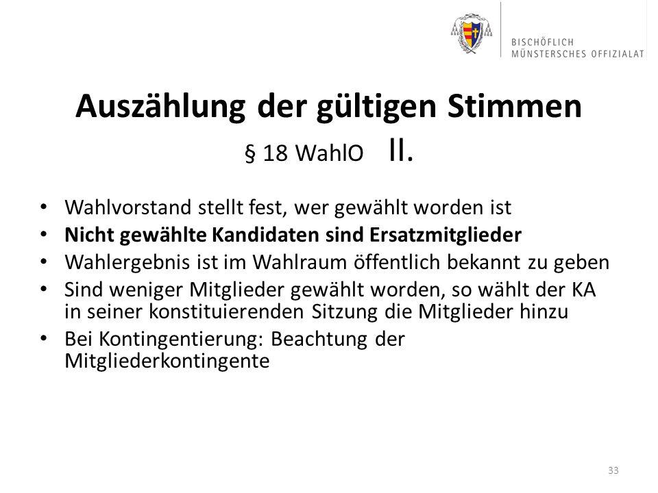Auszählung der gültigen Stimmen § 18 WahlO II.