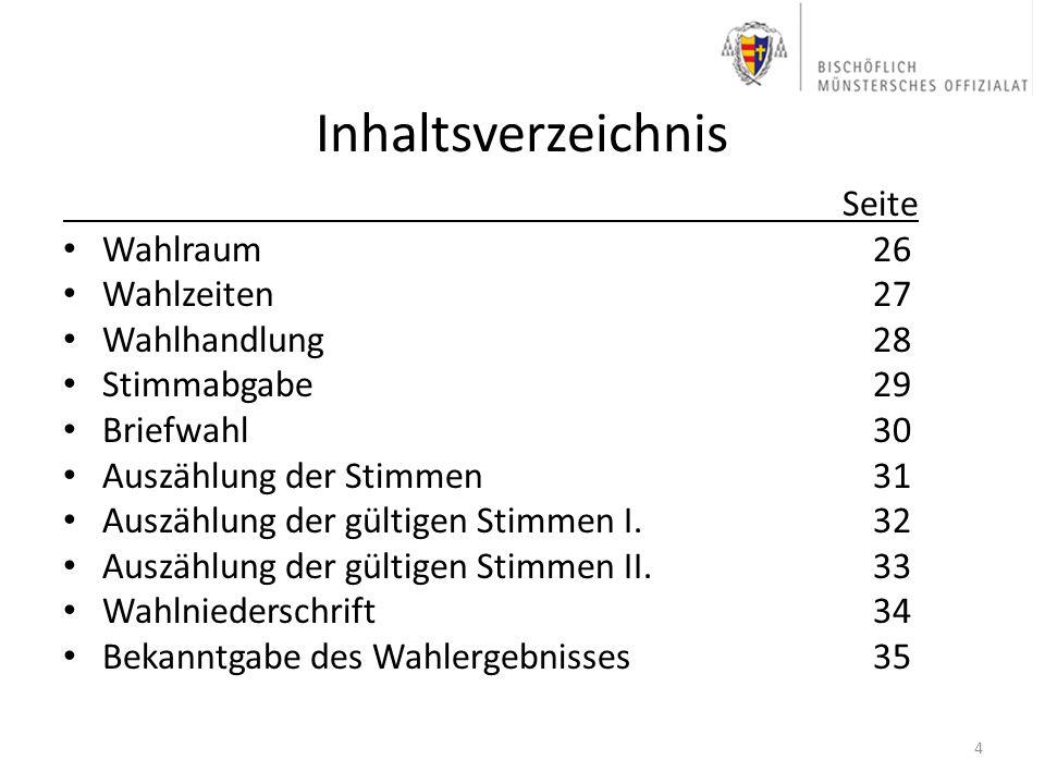 Inhaltsverzeichnis Seite Wahlraum 26 Wahlzeiten 27 Wahlhandlung 28