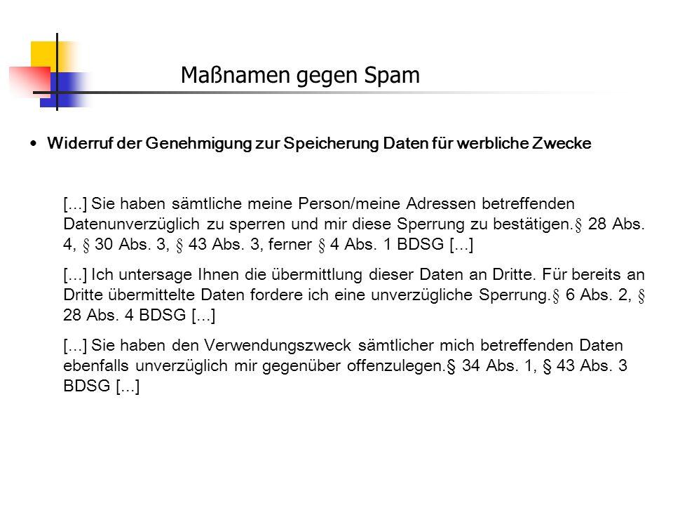 Maßnamen gegen Spam Widerruf der Genehmigung zur Speicherung Daten für werbliche Zwecke.