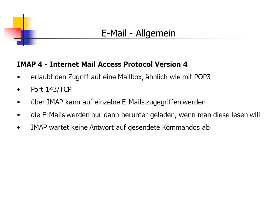 E-Mail - Allgemein IMAP 4 - Internet Mail Access Protocol Version 4
