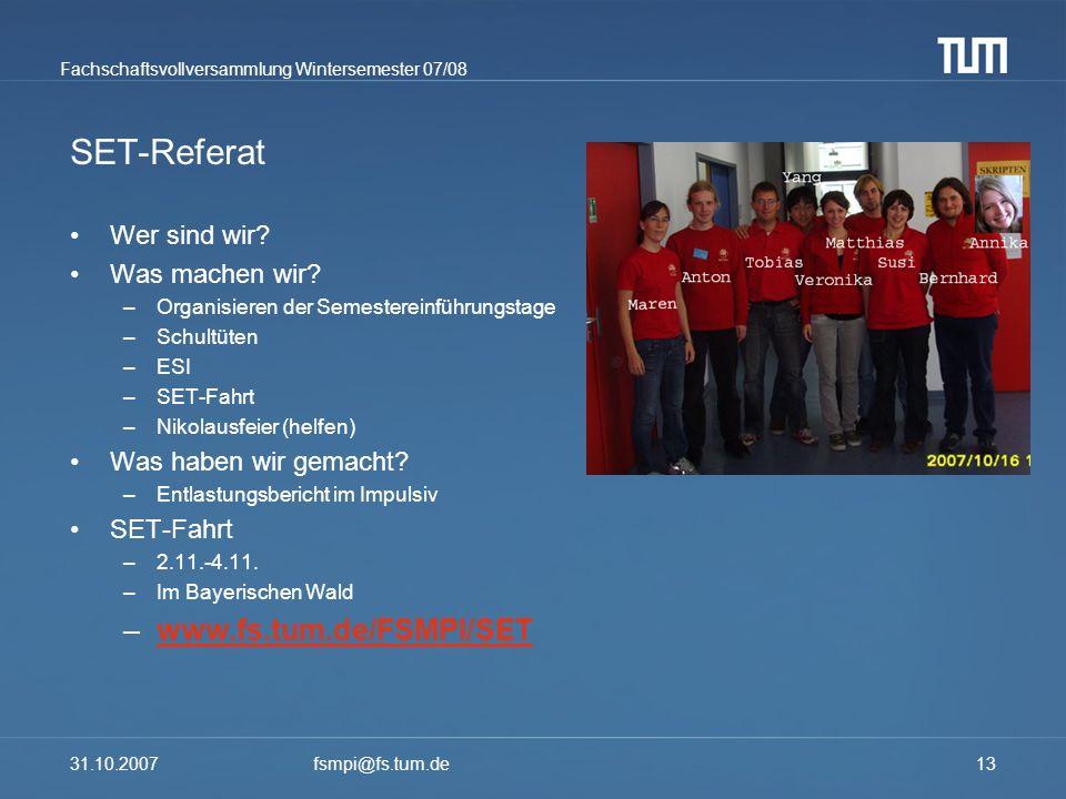 SET-Referat www.fs.tum.de/FSMPI/SET Wer sind wir Was machen wir
