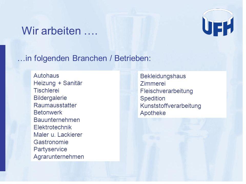 Wir arbeiten …. …in folgenden Branchen / Betrieben: Autohaus