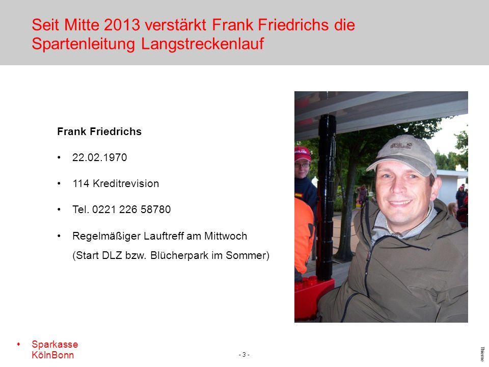 Seit Mitte 2013 verstärkt Frank Friedrichs die Spartenleitung Langstreckenlauf