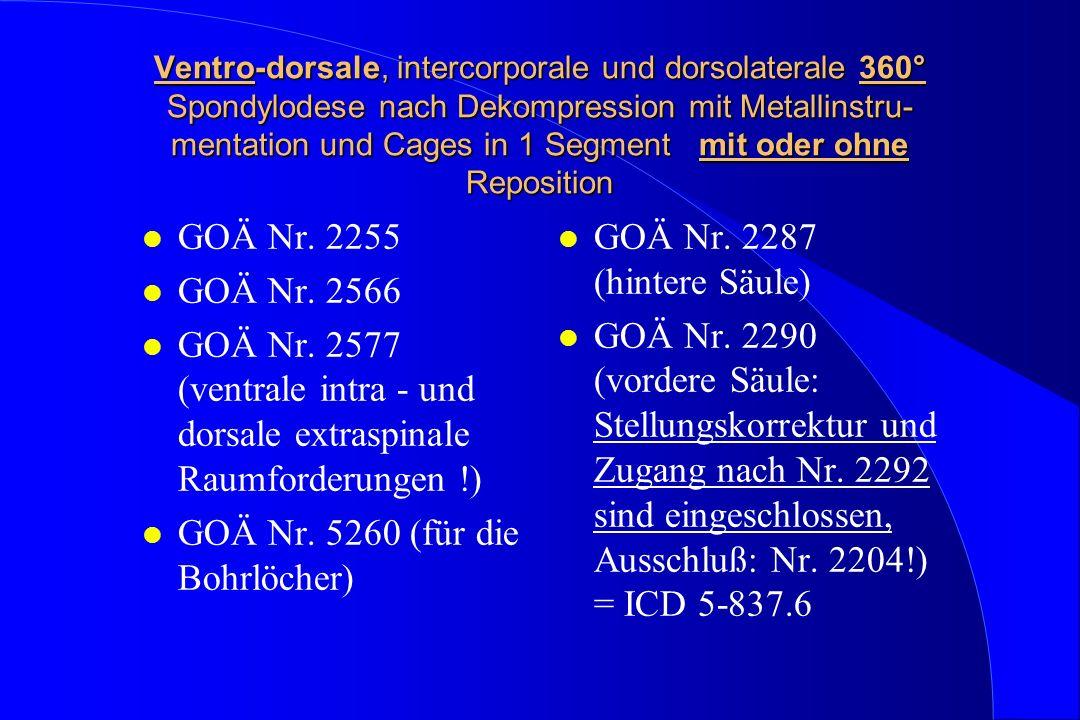 GOÄ Nr. 5260 (für die Bohrlöcher) GOÄ Nr. 2287 (hintere Säule)
