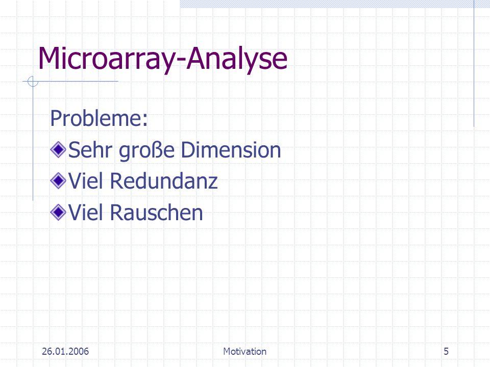 Microarray-Analyse Probleme: Sehr große Dimension Viel Redundanz