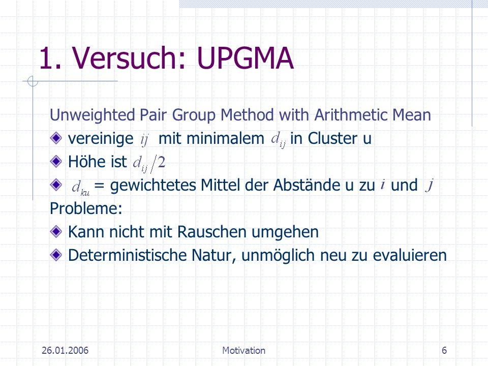 1. Versuch: UPGMA Unweighted Pair Group Method with Arithmetic Mean