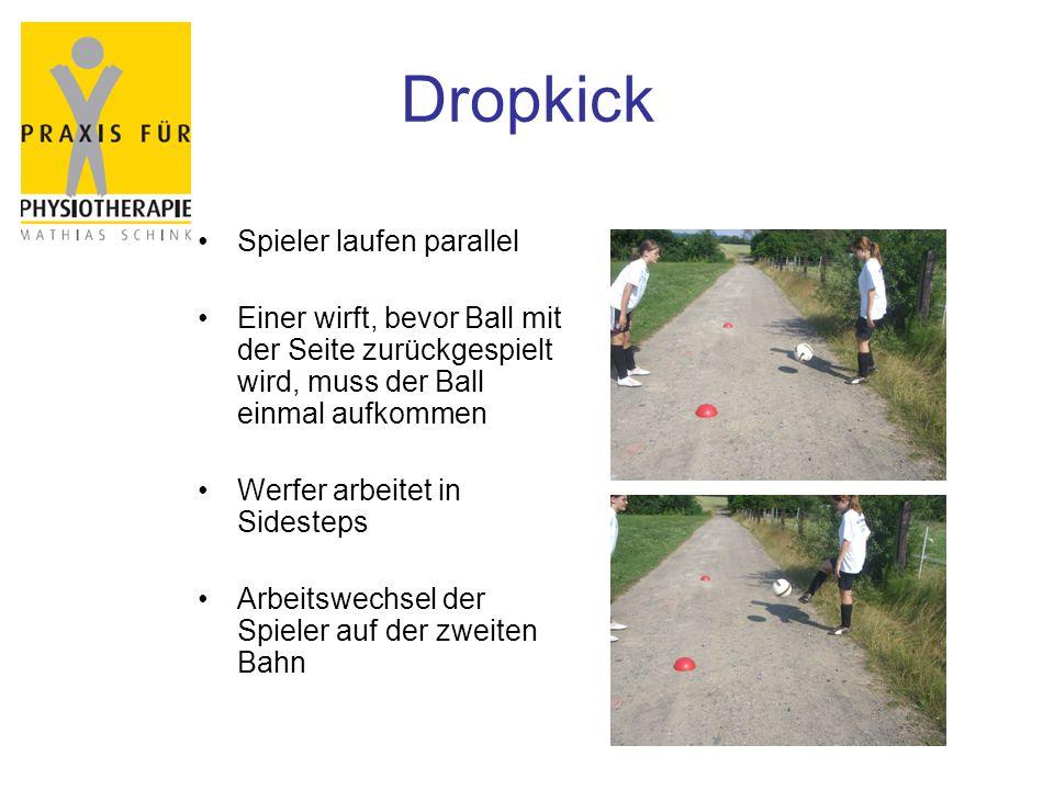 Dropkick Spieler laufen parallel